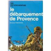 Le D�barquement De Provence de jacques robichon