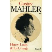 Mahler Chronique D'une Vie - Tome 2, L'age D'or De Vienne, 1900-1907 de La Grange