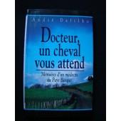 Docteur, Un Cheval Vous Attend - M�moires D'un M�decin Du Pays Basque de Dufilho, Andr�