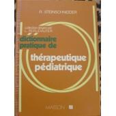 Dictionnaire Pratique De Th�rapeutique P�diatrique. de Steinscheider R