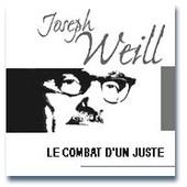 Le Combat D'un Juste: Essai Autobiographique: Joseph Weill de Weil