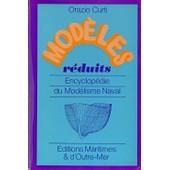 Modeles Reduits, Encyclopedie Du Modelisme Naval de Curti Orazio