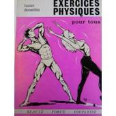 Exercices Physiques Pour Tous. Beaut� - Force - Souplesse de Demeill�s Lucien