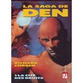 La Saga De Den - N� 1 - La Cit� Des Bruits de richard corben