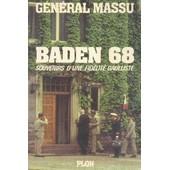 Baden 68 : Souvenirs D'une Fidelite Gaulliste de G�n�ral Massu