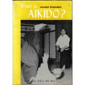 What Is Aikido - Version Fran�aise de tohei, koichi