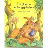 Le Glouton Et Les Gigafraises de SCHUBERT, INGRID ET DIDIER