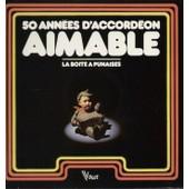 50 Ann�es D'accord�on - La Boite � Punaises - Au Plaisir Des Bois, Coucou, Nuages, Floreal, Caravan, Pigalle, La Mer, Petite Fleur, Michele, Les Gens Du Nord... - Aimable