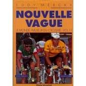 Eddy Merckx Presente Nouvelle Vague Le Monde Fabuleux Du Cyclisme. Vol 11 de eddy merckx