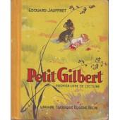 Petit Gilbert - Premier Livre De Lecture Courante de �douard jauffret