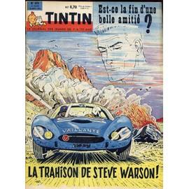 Tintin N� 670 : Est-Ce La Fin D'une Belle Amiti� ? La Trahison De Steve Warson