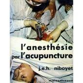 L'anesth�sie Par L'acupuncture - L'analg�sie Acupuncturale En Chirurgie de Ren� Casez