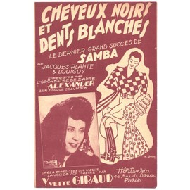 cheveux noirs et dents blanches (samba - jacques plante, louiguy) / yvette giraud