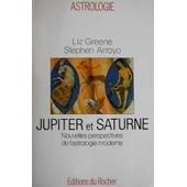 Jupiter Et Saturne - Nouvelles Perspectives De L'astrologie Moderne de Liz Greene