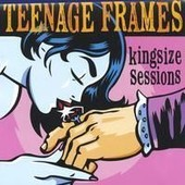 Kingsize Sessions - Teenage Frames