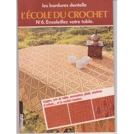 L'École du crochet N° 6 - nappes, sets de table, accessoires, plaid, manteau d'enfant et le crochet tunisien