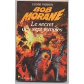 Bob Morane Le Secret Des Sept Temples de henri vernes
