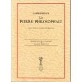 La Pierre Philosophale - Texte Latin Et Traduction Fran�aise de LAMBSPRINCK