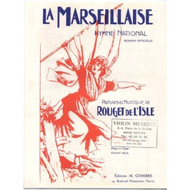 marseillaise (la) / hymne national, version officielle 7 couplets (rouget de lisle)