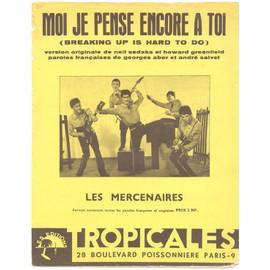 "moi je pense encore à toi (""breaking up is hard to do"" - neil sedaka, howard greenfield, georges aber, andré salvet) / les mercenaires, 1962"