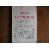 R�gion De Haute-Aquitaine Bas-Berry - Marche - Limousin - Montmorillonnais - Angoumois - P�rigord - Haut-Quercy (Partie) de Delage Marc