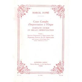 Cours complet d'improvisation à l'orgue Orgue Volume 1 : Exercices préparatoires à l'improvisation libre