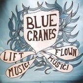 Lift Music! Flown Music! - Blue Cranes