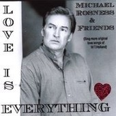Love Is Everything - Michael Rosness