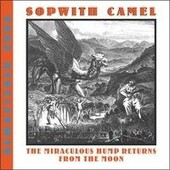The Miraculous Hump Returns From The Moon-Remastered 2006 - Camel Sopwith