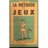 La Methode Des Jeux, Instructions Et Conseils Pour Les Chefs Dirigeants Des Groupes De Jeunesse de Loiseau, J.