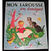 Mon Larousse En Images de Fonteneau Marthe