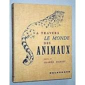 A Travers Le Monde Des Animaux de claude darget
