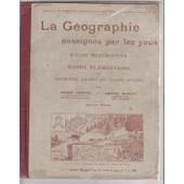 La G�ographie Enseign�e Par Les Yeux - �tude Descriptive - Cours �lementaire Et 1�re Ann�e Du Cm de lemoine et marlot, alcide et am�d�e