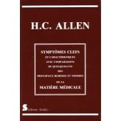 Sympt�mes Clefs Et Caract�ristiques Avec Comparaisons De Quelques-Uns Des Principaux Rem�des Et Nosodes De La Mati�re M�dicale de Allen