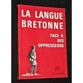 La Langue Bretonne Face � Ses Oppresseurs de Gwegen Jorj