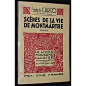 Sc�nes De La Vie De Montmartre de francis carco