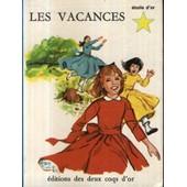 Les Vacances - D'apr�s Comtesse De S�gur - Illustrations Madeleine Pr�vot de Laurent (adpatation), Marie