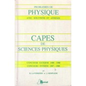 Problemes De Physique Avec Solutions Et Annexes - Capes De Sciences Physiques de Laverriere, R. & Mesplede, J.