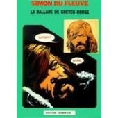 Simon Du Fleuve : La Ballade De Cheveu-Rouge - Tirage Limit� 500 Exemplaires de claude, auclair