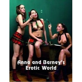 Anna and Barney's Erotic World