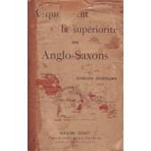 A Quoi Tient La Sup�riorit� Des Anglo-Saxons de Edmond DEMOLINS