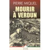 Mourir � Verdun de Pierre Miquel