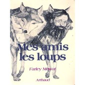 Mes Amis Les Loups de Mowat, Farley