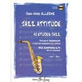 Jazz Attitude - 40 Etudes Saxophone Volume 1