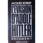 L'�vasion D'adolf Hitler de Robert, J