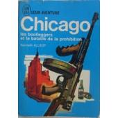 Chicago, Les Bootleggers Et La Bataille De La Prohibition. de kenneth allsop