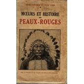 Moeurs Et Histoire Des Peaux-Rouges. Avec 50 Photos Et 383 Dessins En Noir Et En Couleurs. Paris. Payot. 1928 de Thevenin Rene Et Coze Paul.