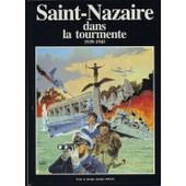 Saint-Nazaire Dans La Tourmente - D'apr�s Saint-Nazaire Sous L'occupation De Fernand Gu�riff de Gille, Jocelyn