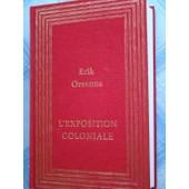 Orsenna, Erik de L'EXPOSITION COLONIALE