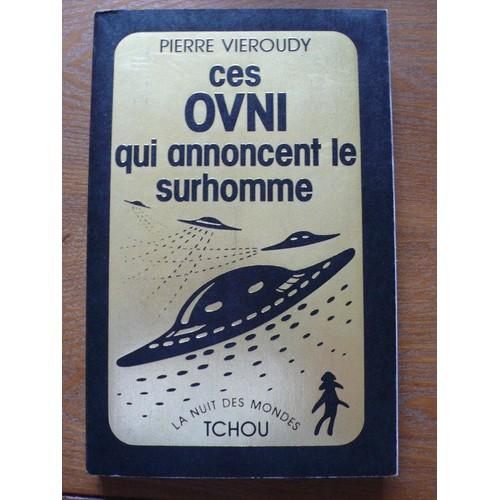 """(1977) """"Ces o.v.n.i. qui annoncent le surhomme""""-Pierre Vieroudy 835303375_L"""